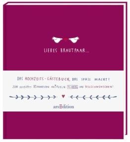 Liebes Brautpaar ...: Das Hochzeits-Gästebuch, das Spaß macht! - 1