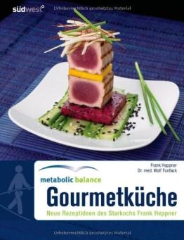 Metabolic Balance Gourmetküche: Neue Rezeptideen des Starkochs Frank Heppner - 1