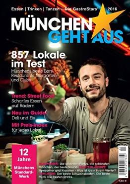 München geht aus 2016: Essen - Trinken - Tanzen: Das Standardwerk für Münchens Gastronomie - 1