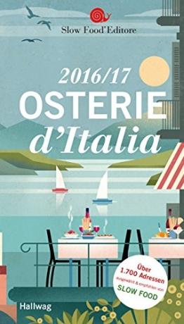 Osterie d'Italia 2016/17: Über 1700 Adressen, ausgewählt und empfohlen von SLOW FOOD (HALLWAG Gastronomische Reiseführer) - 1