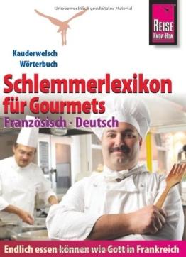 Reise Know-How  Schlemmerlexikon für Gourmets - Wörterbuch Französisch-Deutsch: Kauderwelsch-Wörterbuch - 1