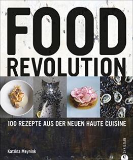 Sterneküche Kochbuch: 100 Rezepte aus der neuen Haute Cuisine. Gehobene Küche unkonventionell im Stil von Bistronomy umgesetzt - eine wahre Foodrevolution in einem Kochbuch für Feinschmecker. - 1