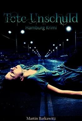 Tote Unschuld: SoKo Hamburg 1 - ein Heike Stein Krimi - 1
